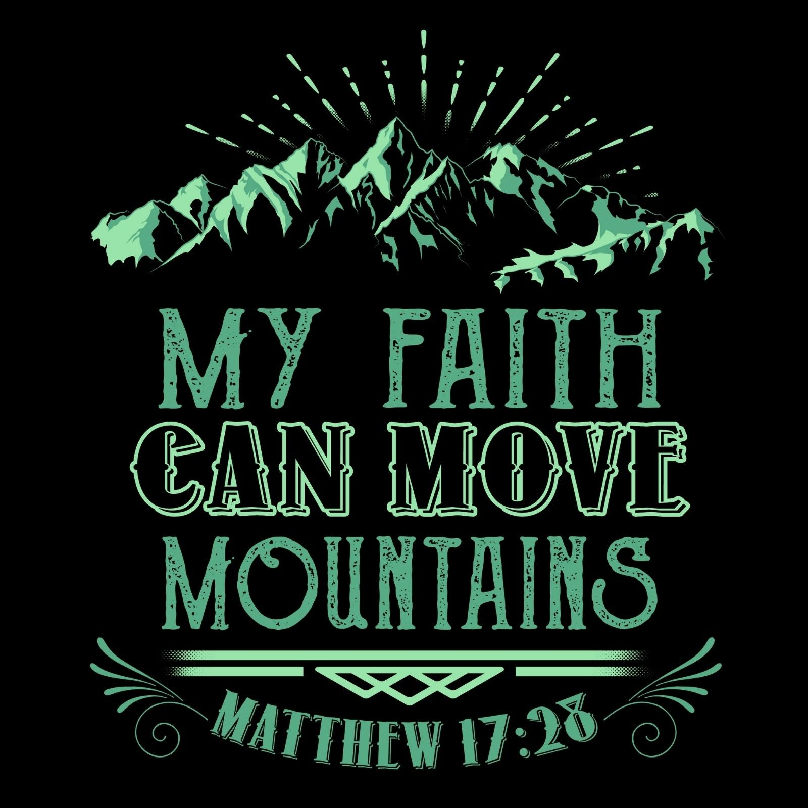 My Faith Can Move Mountains Matthew 17:25 - Bastard Graphics