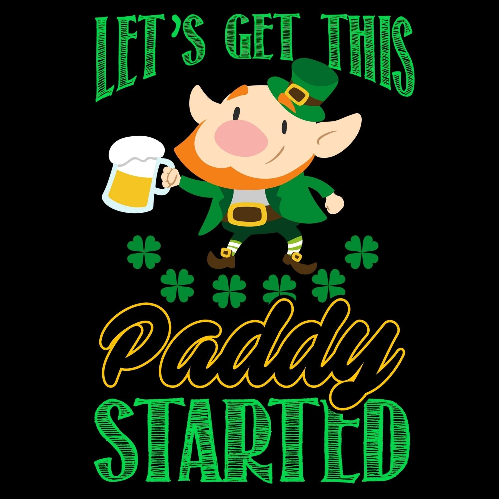 Let's Get This Paddy Started - Bastard Graphics