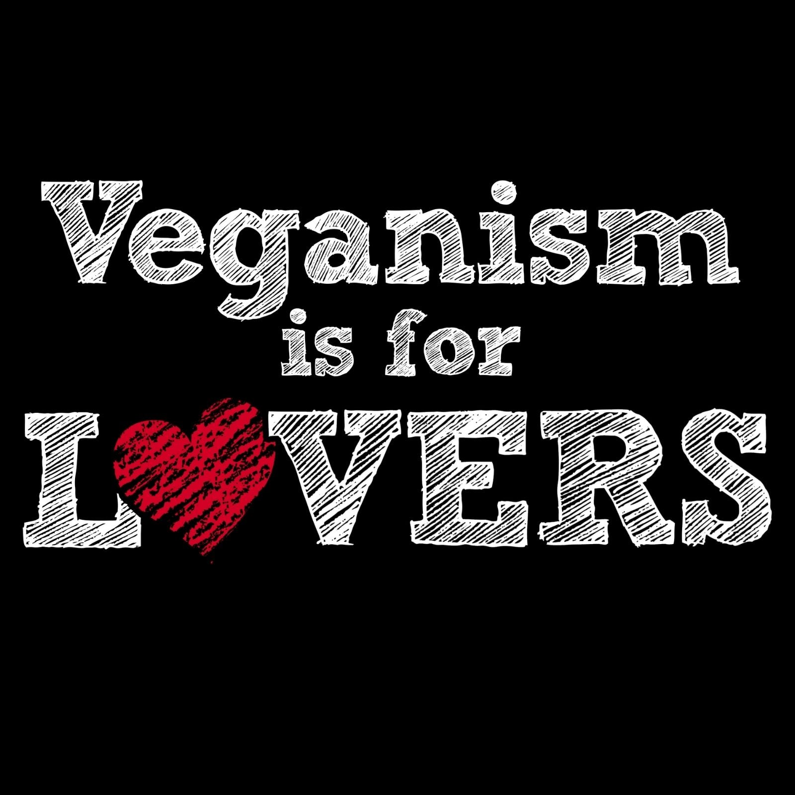 Veganism Is For Lovers - Bastard Graphics