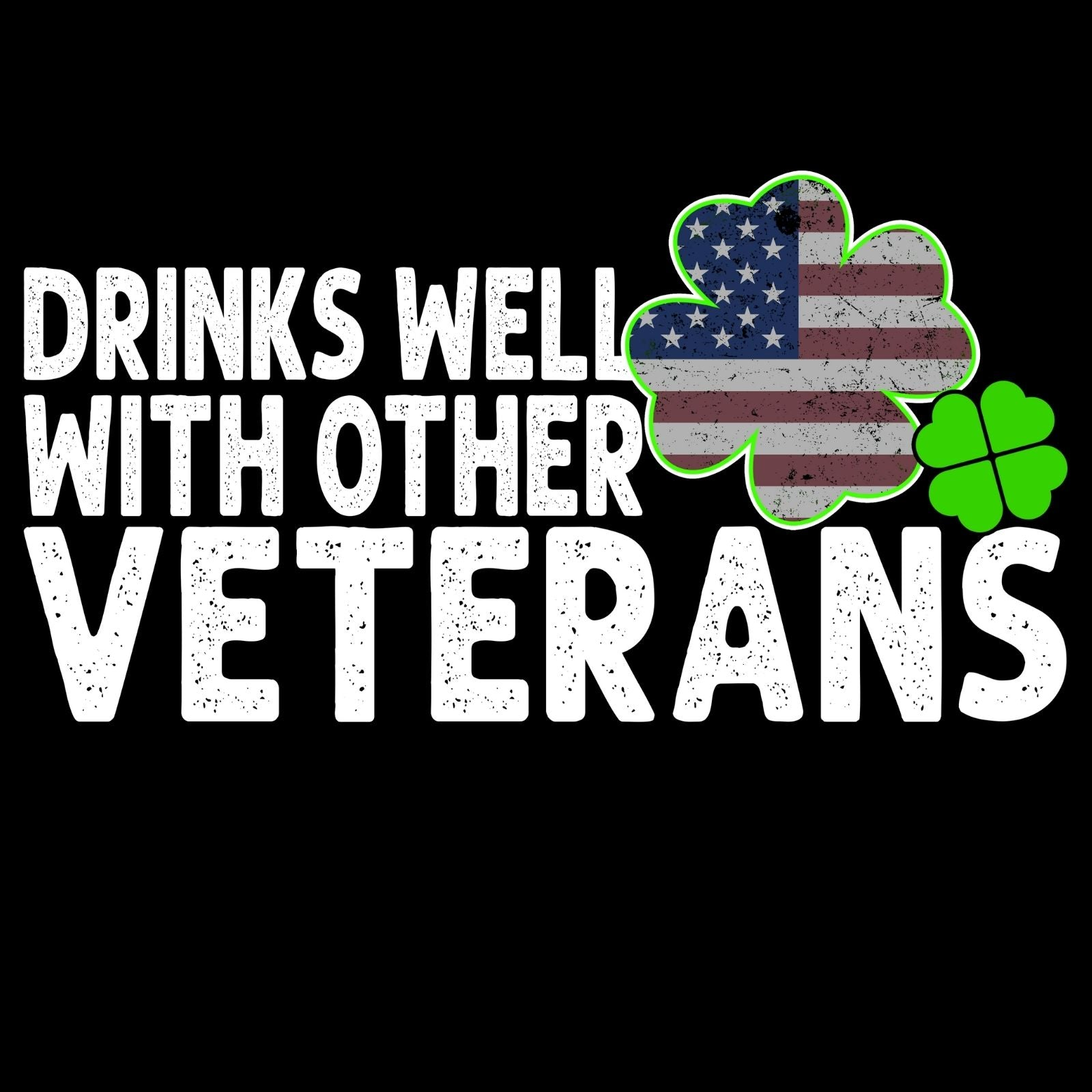 Drinks Well With Other Veterans - Bastard Graphics