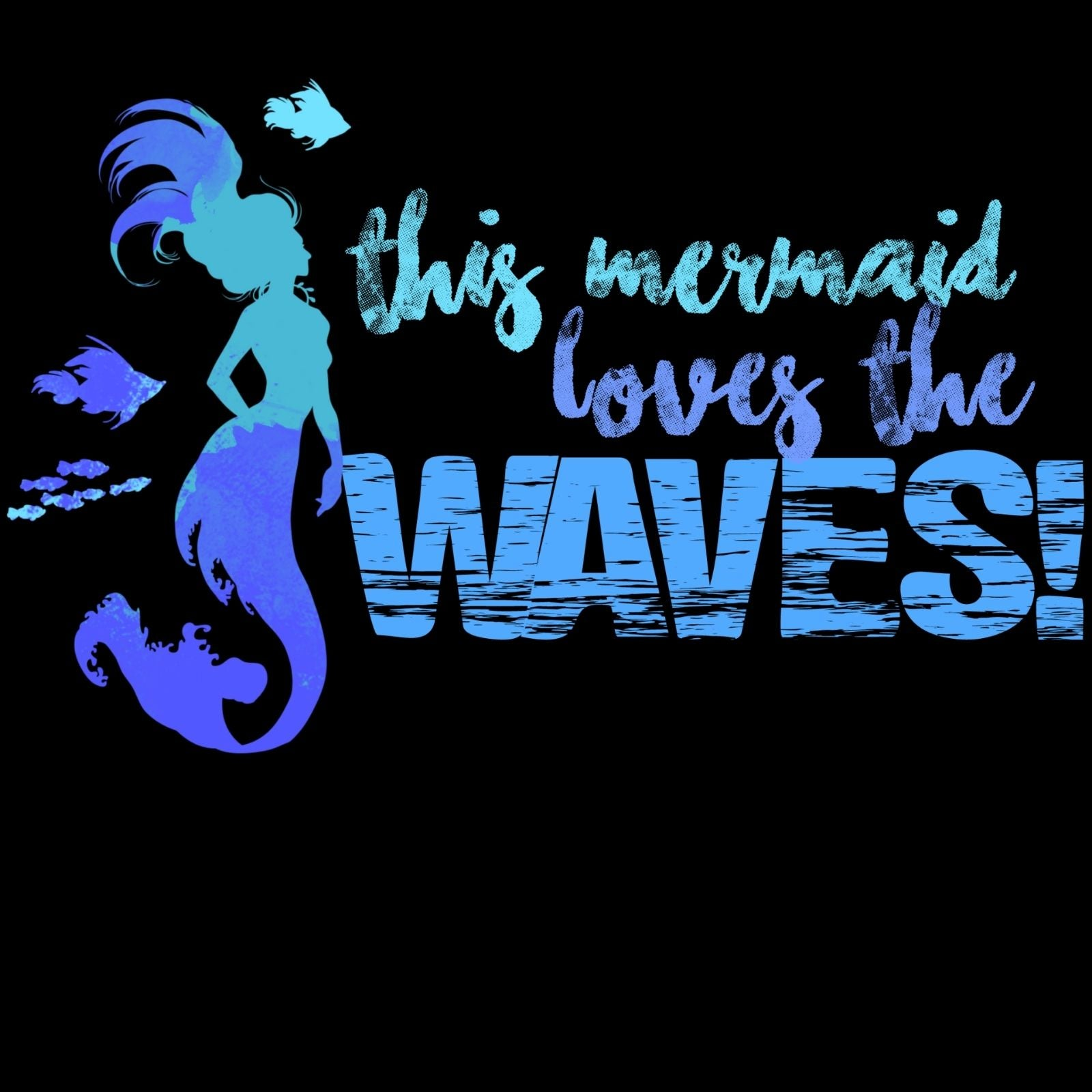 This Mermaid Loves The Waves! - Bastard Graphics