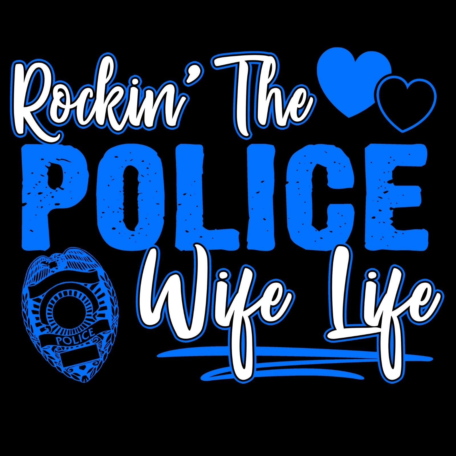 Rockin' The Police Wife Life - Bastard Graphics