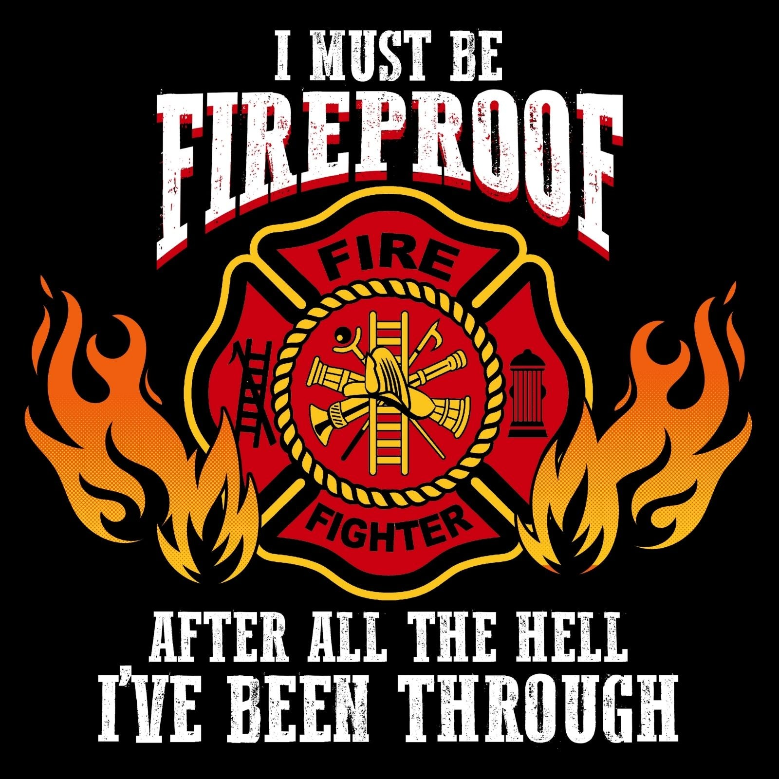 I Must Be Fireproof Afterall The Hell I've Been Through - Bastard Graphics