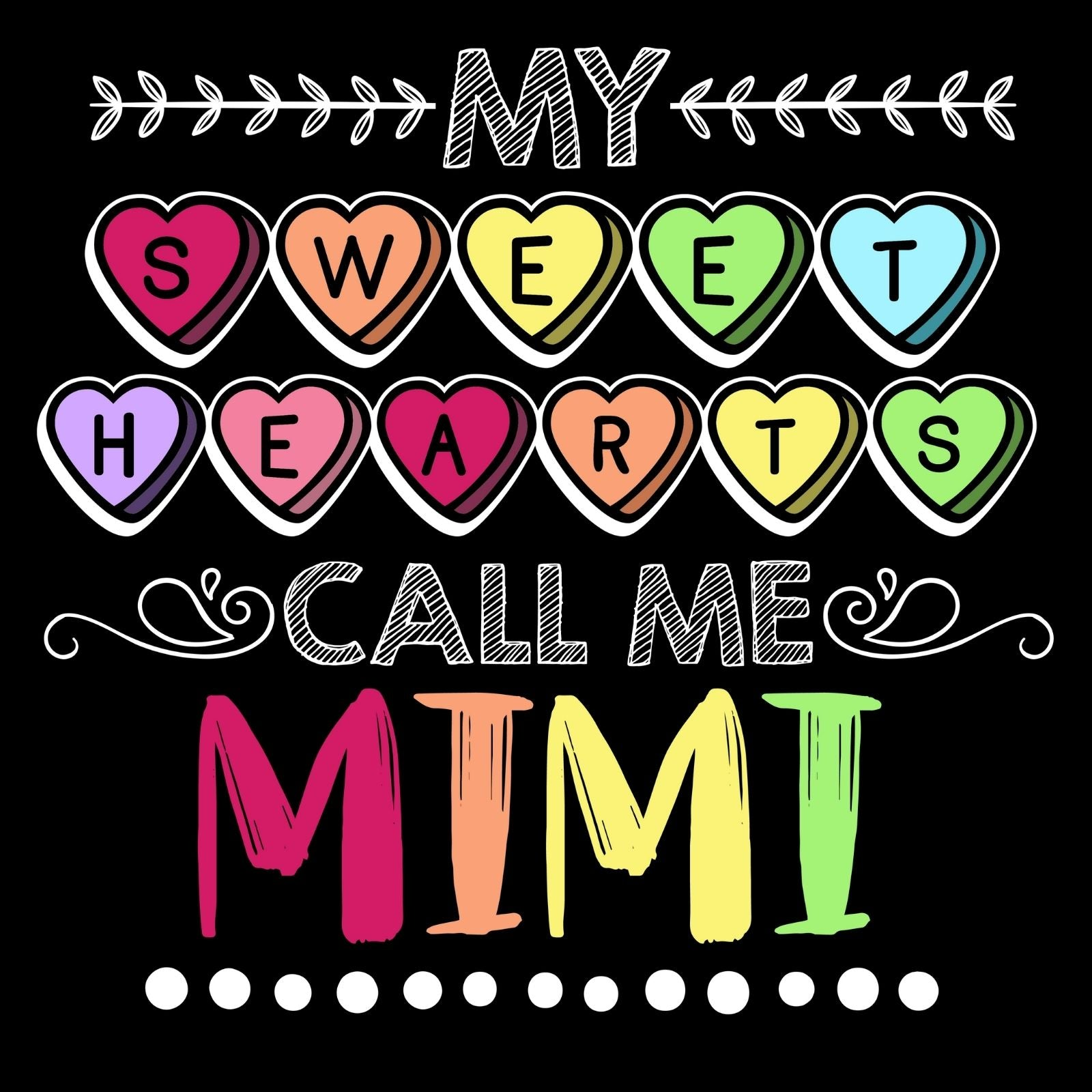 My Sweethearts Call Me Mimi - Bastard Graphics