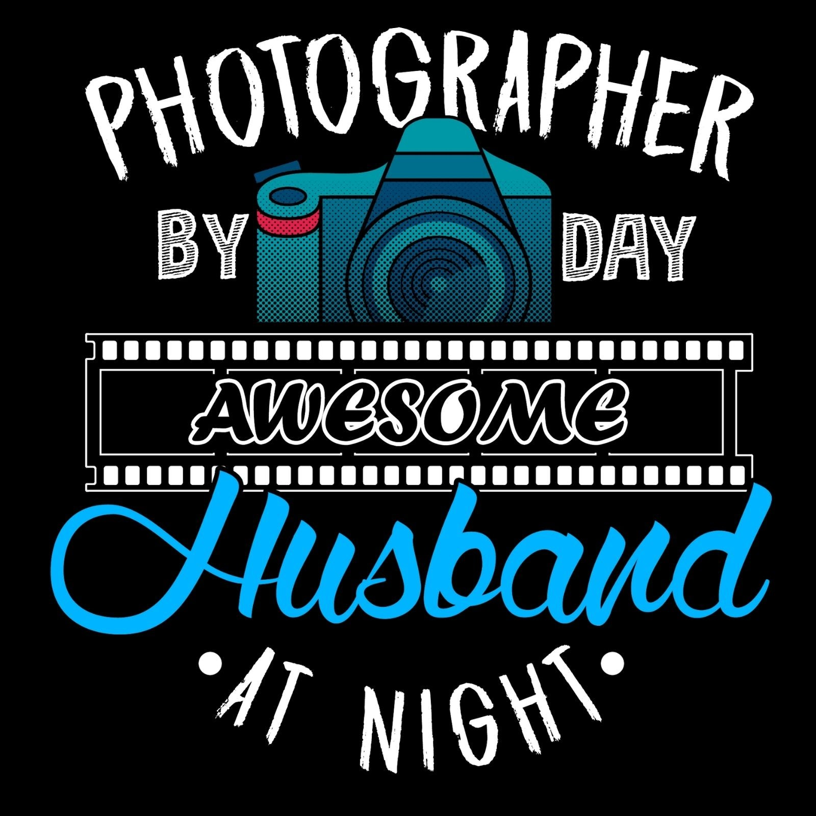 Photographer by Day Awesome Husband At Night - Bastard Graphics