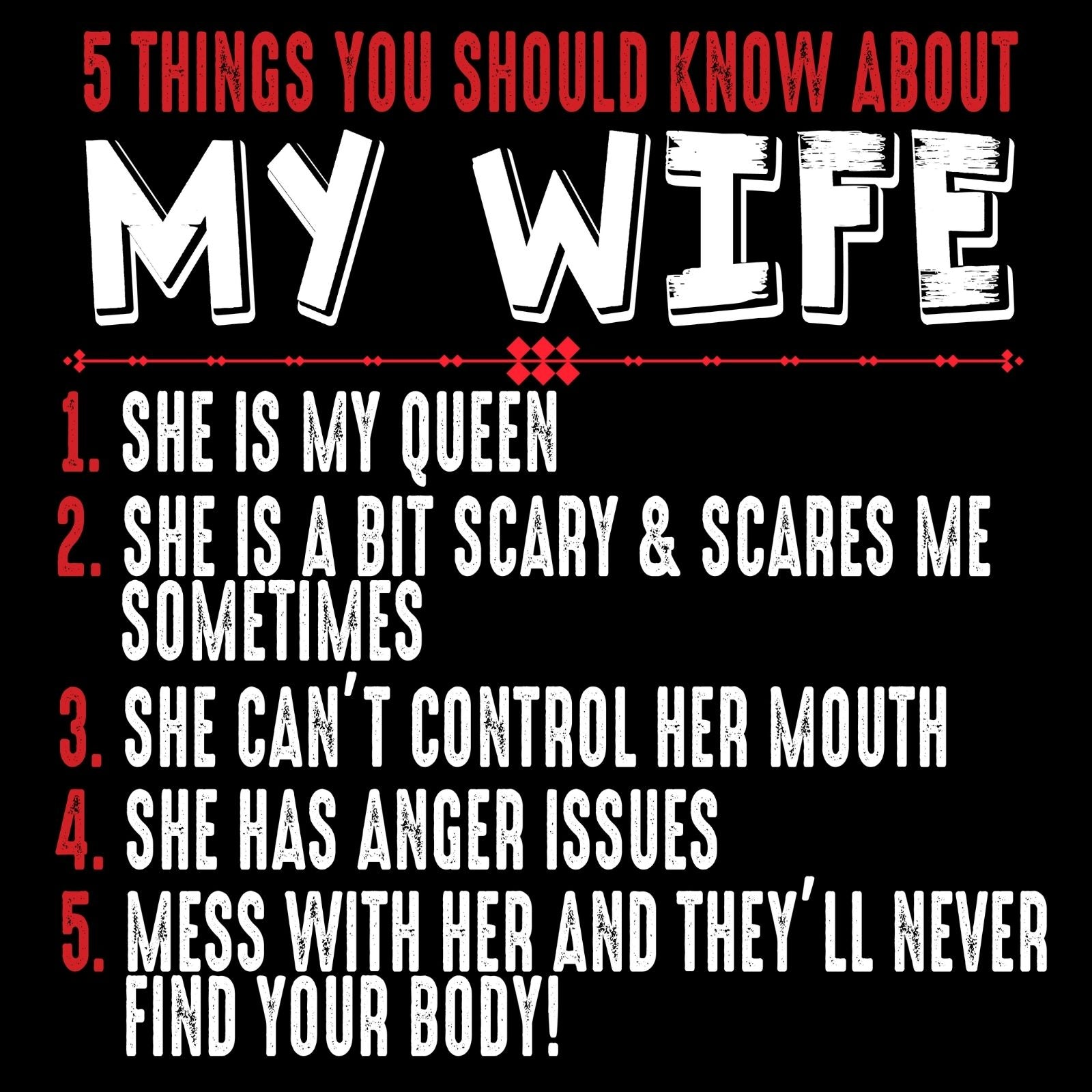 Five Things You Should Know About My Wife - Bastard Graphics