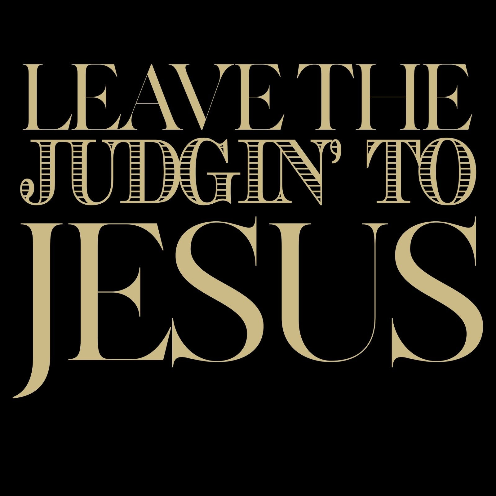 Leave The Judgin; To Jesus - Bastard Graphics