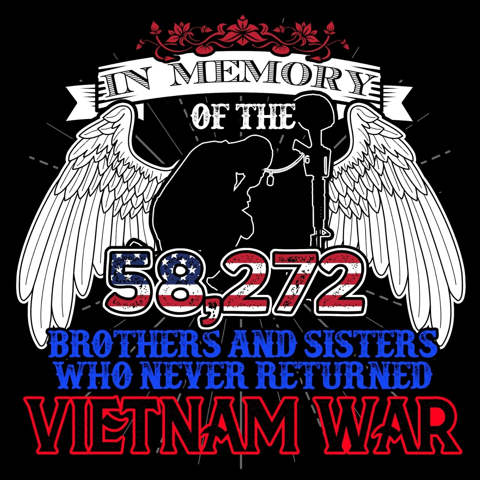 In Memory Of The 58,272 Brothers & Sisters Who Never Returned Vietnam War - Bastard Graphics