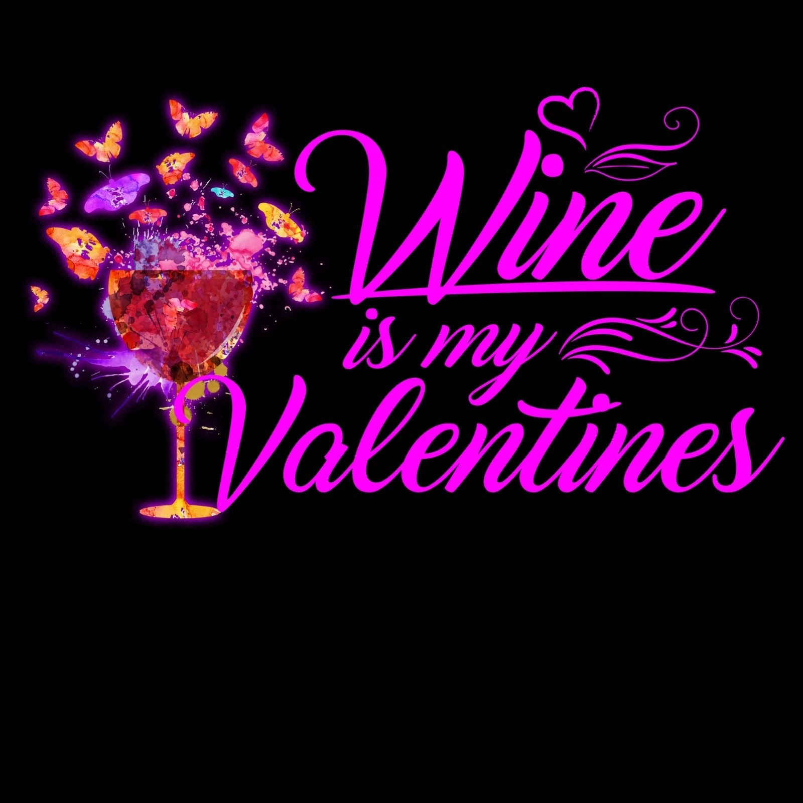 Wine Is My Valentine - Bastard Graphics