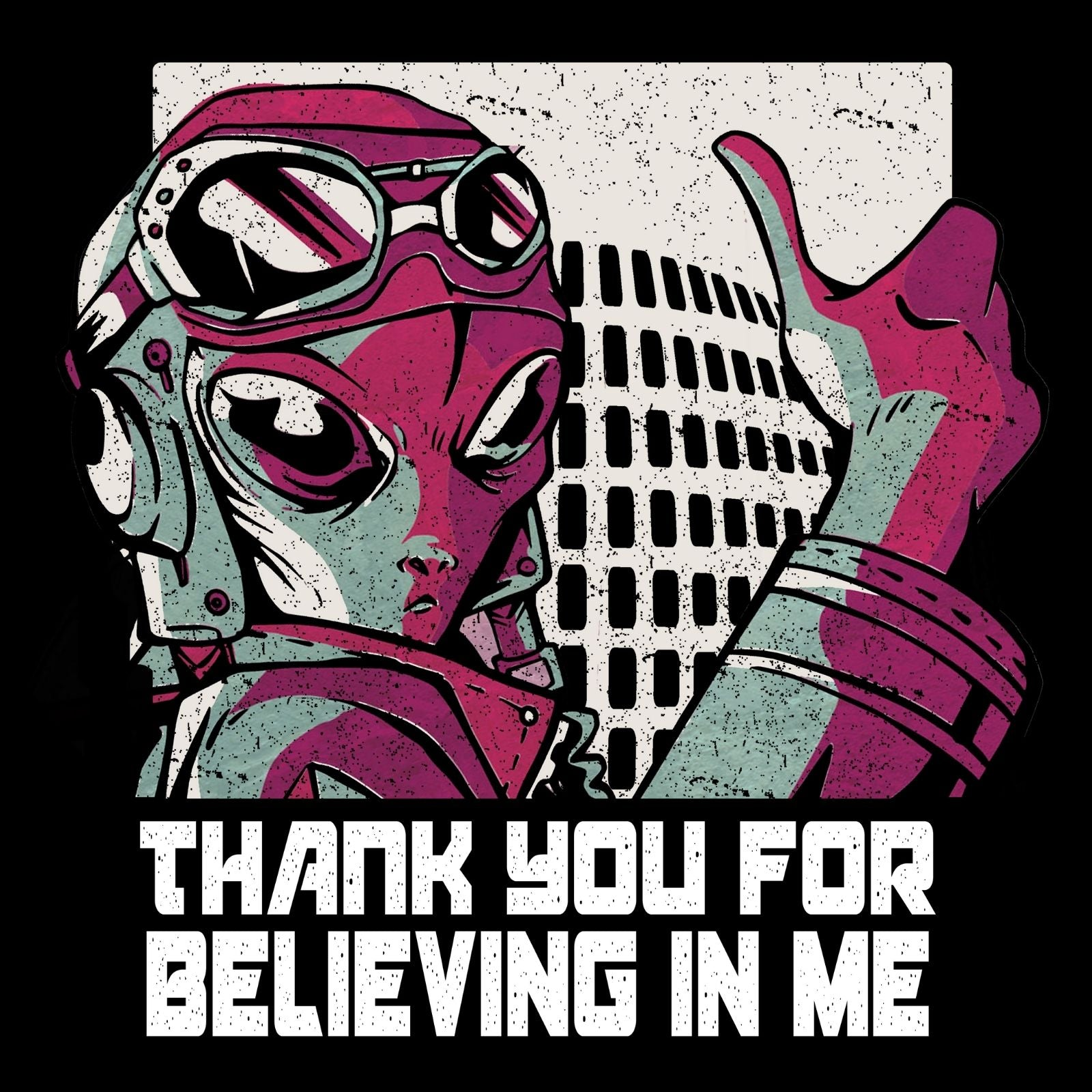 Thank You For Believing In Me - Bastard Graphics