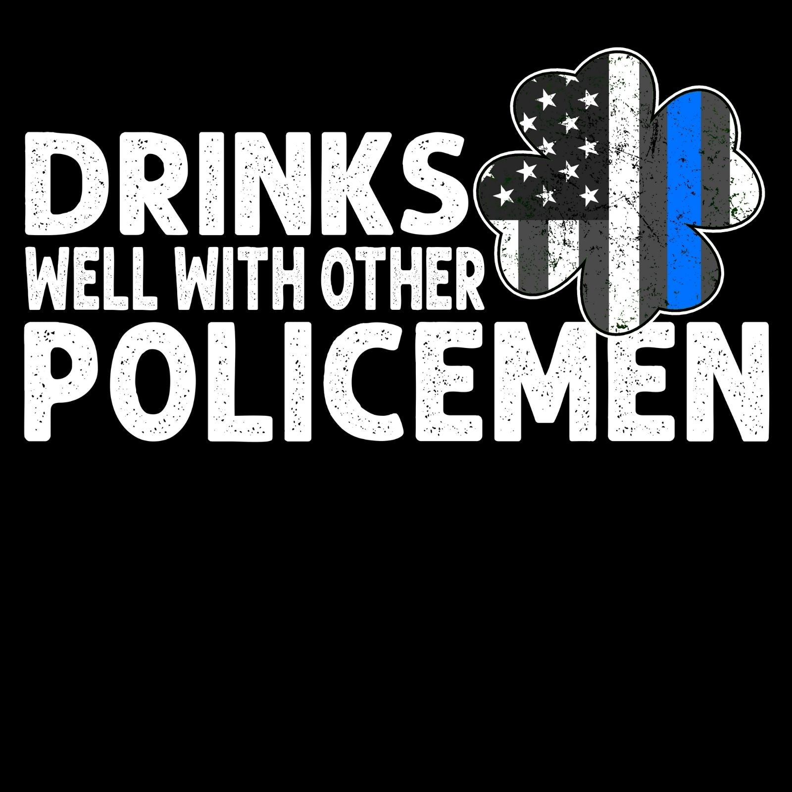 Drinks Well With Other Policemen - Bastard Graphics