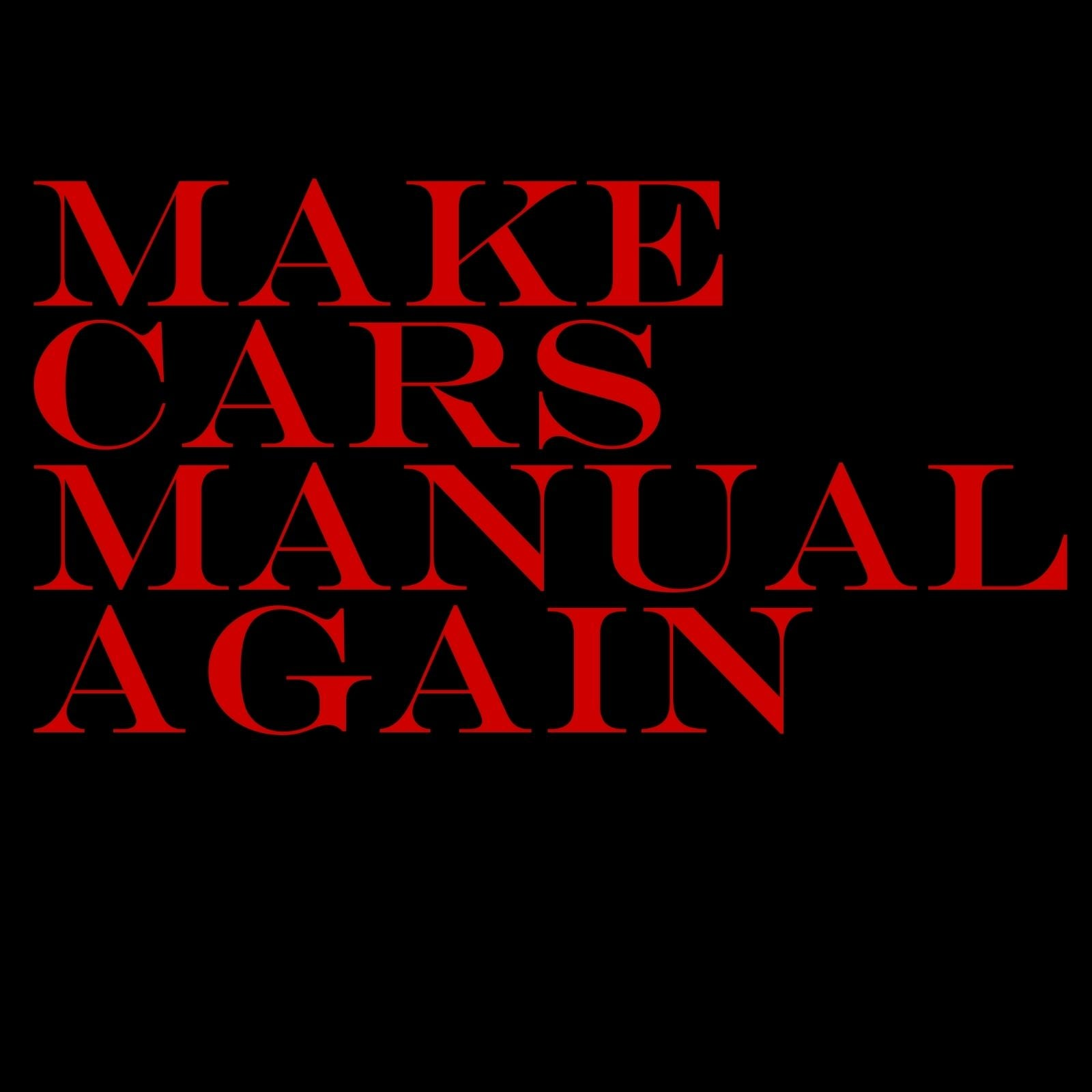 Make Cars Manual Again - Bastard Graphics