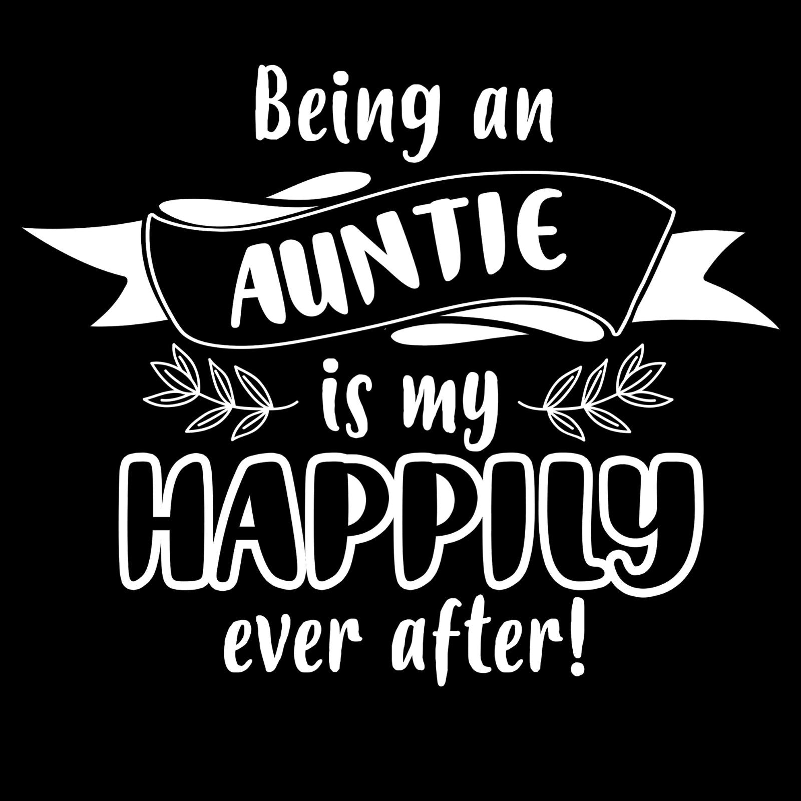 Being A Auntie Is My Happily Ever After! - Bastard Graphics