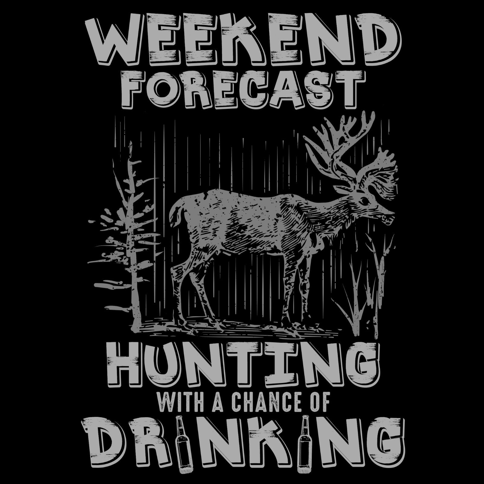 Weekend Forecast Hunting With A Chance Of Drinking - Bastard Graphics