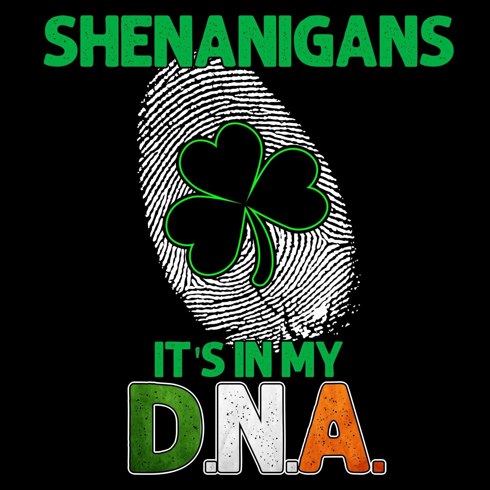 Shenanigans Its In My DNA 1 - Bastard Graphics