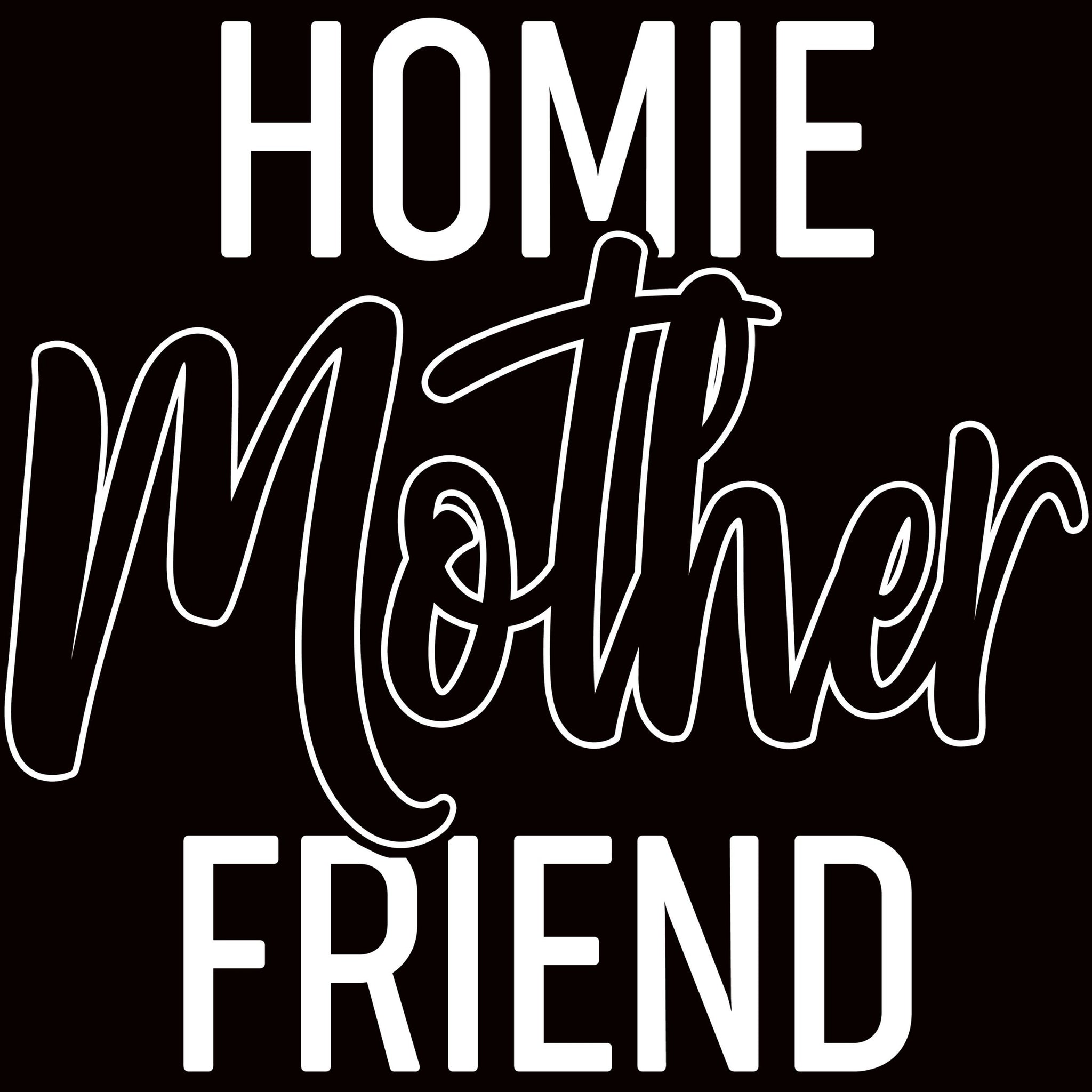 Home Mother Friend - Bastard Graphics