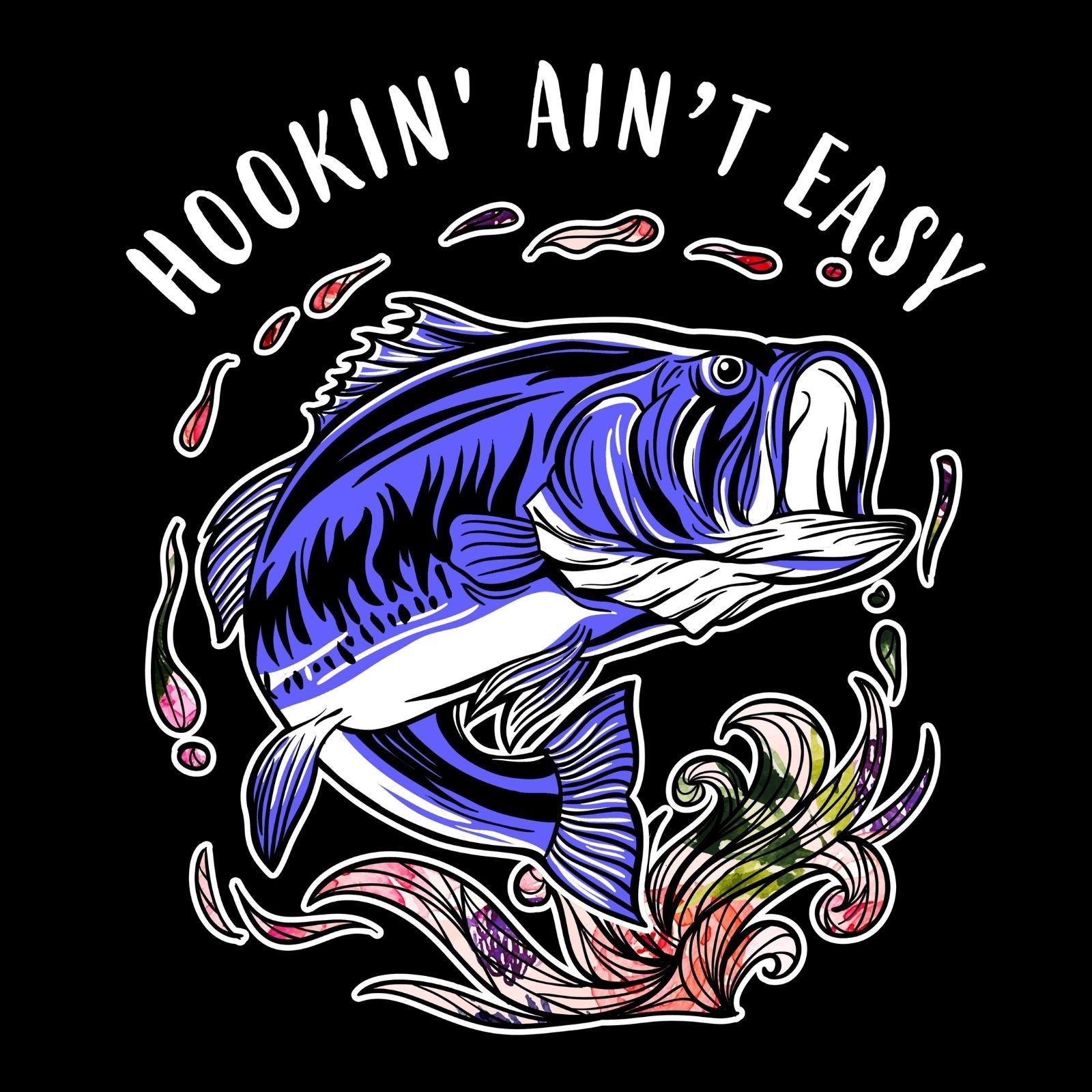 Hookin Aint Easy - Bastard Graphics