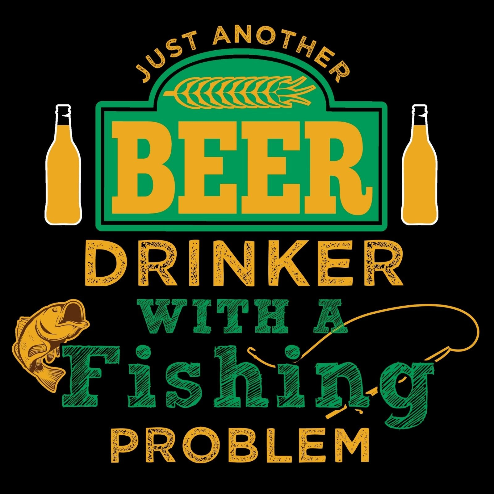 Just Another Beer Drinker With A Fishing Problem - Bastard Graphics