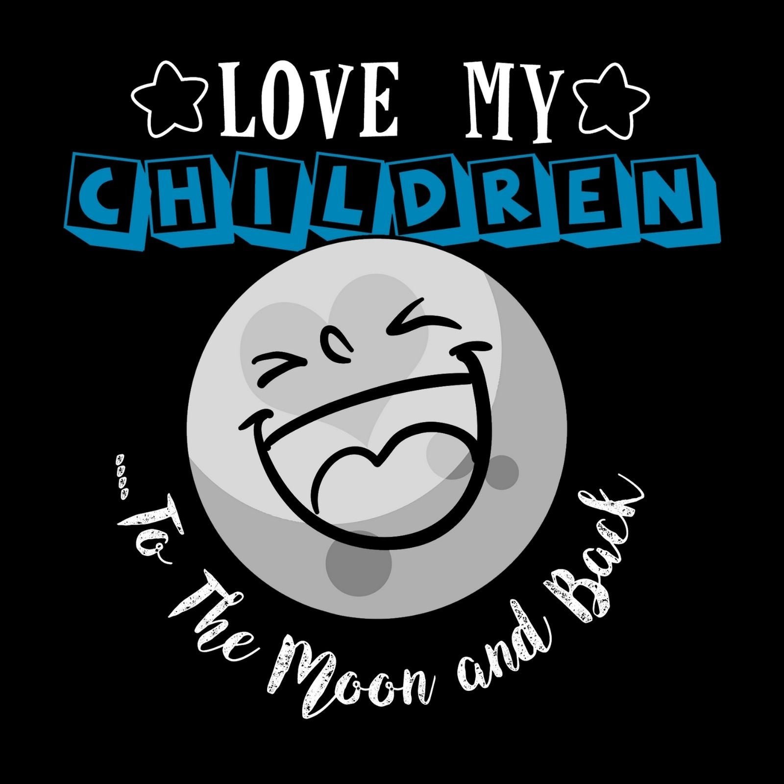 Love My Grandchildren To The Moon And Back - Bastard Graphics