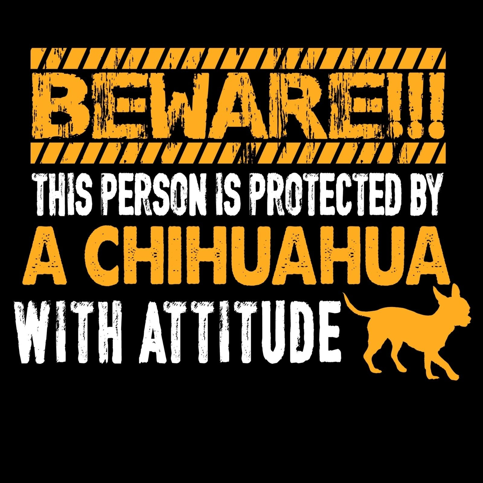 BEWARE This Person Is Protected By A Chihuahua With Attitude - Bastard Graphics