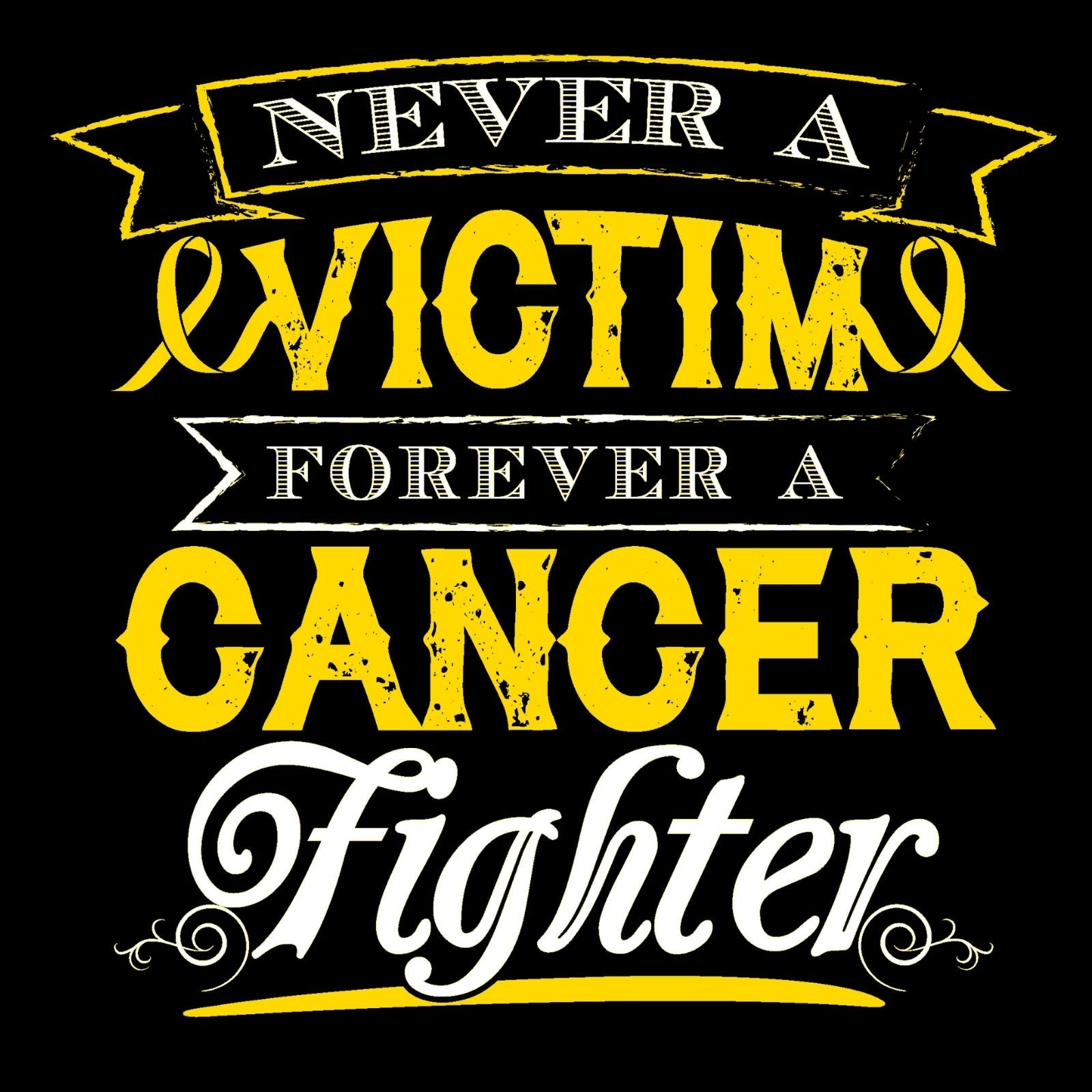 Never A Victim Forever A Cancer Fighter 2 - Bastard Graphics