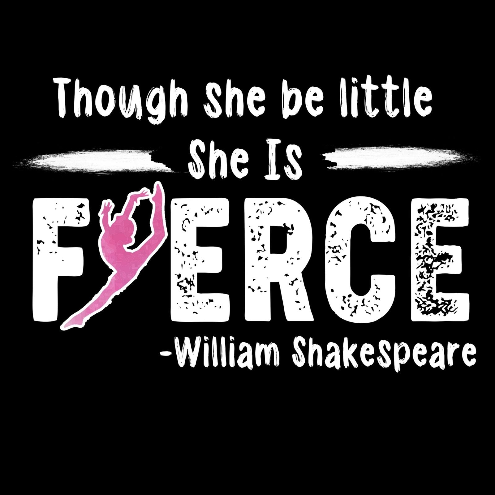 Though She Be Little She Is Fierce 1- William Shakespeare - Bastard Graphics