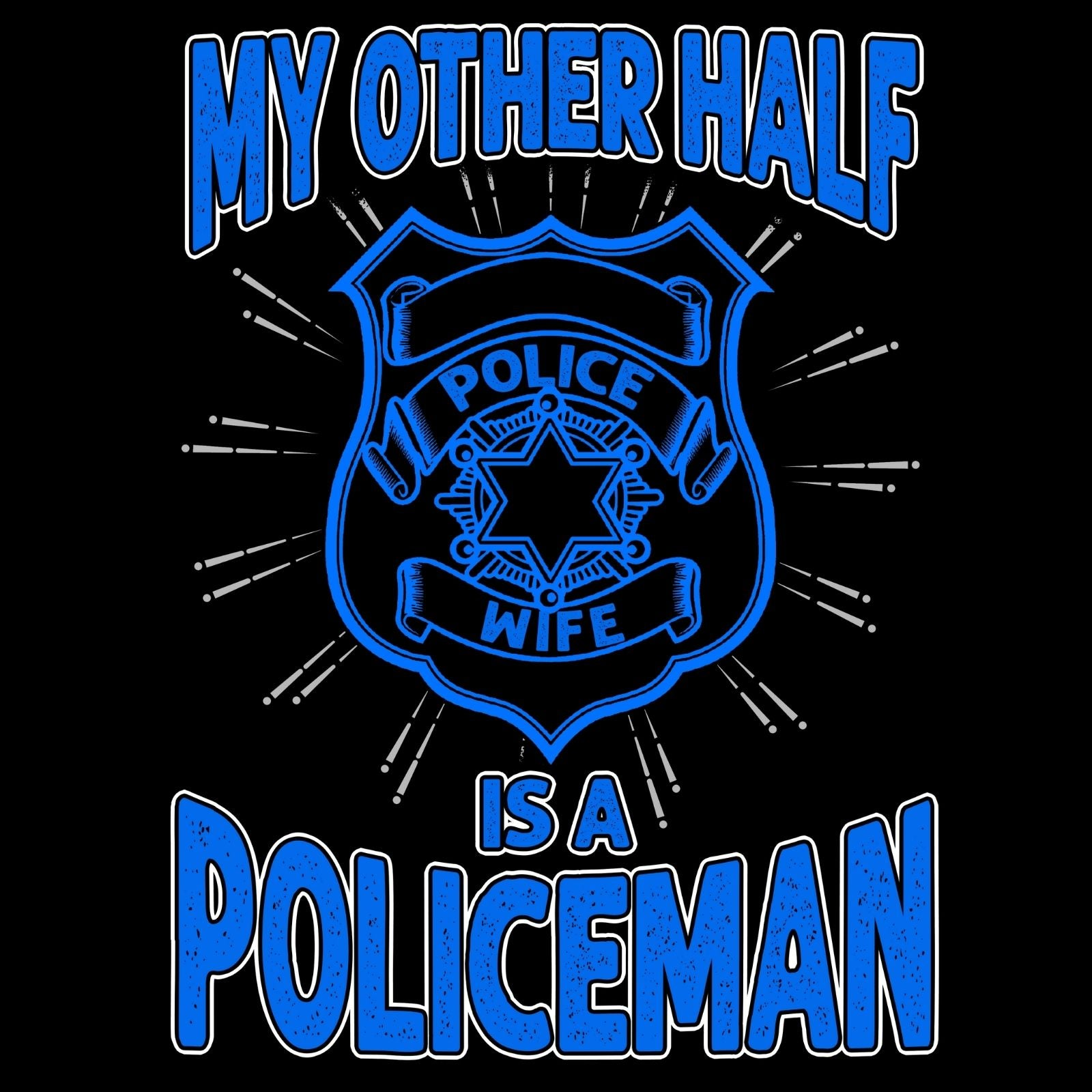 My Other Half Is A Policeman - Bastard Graphics
