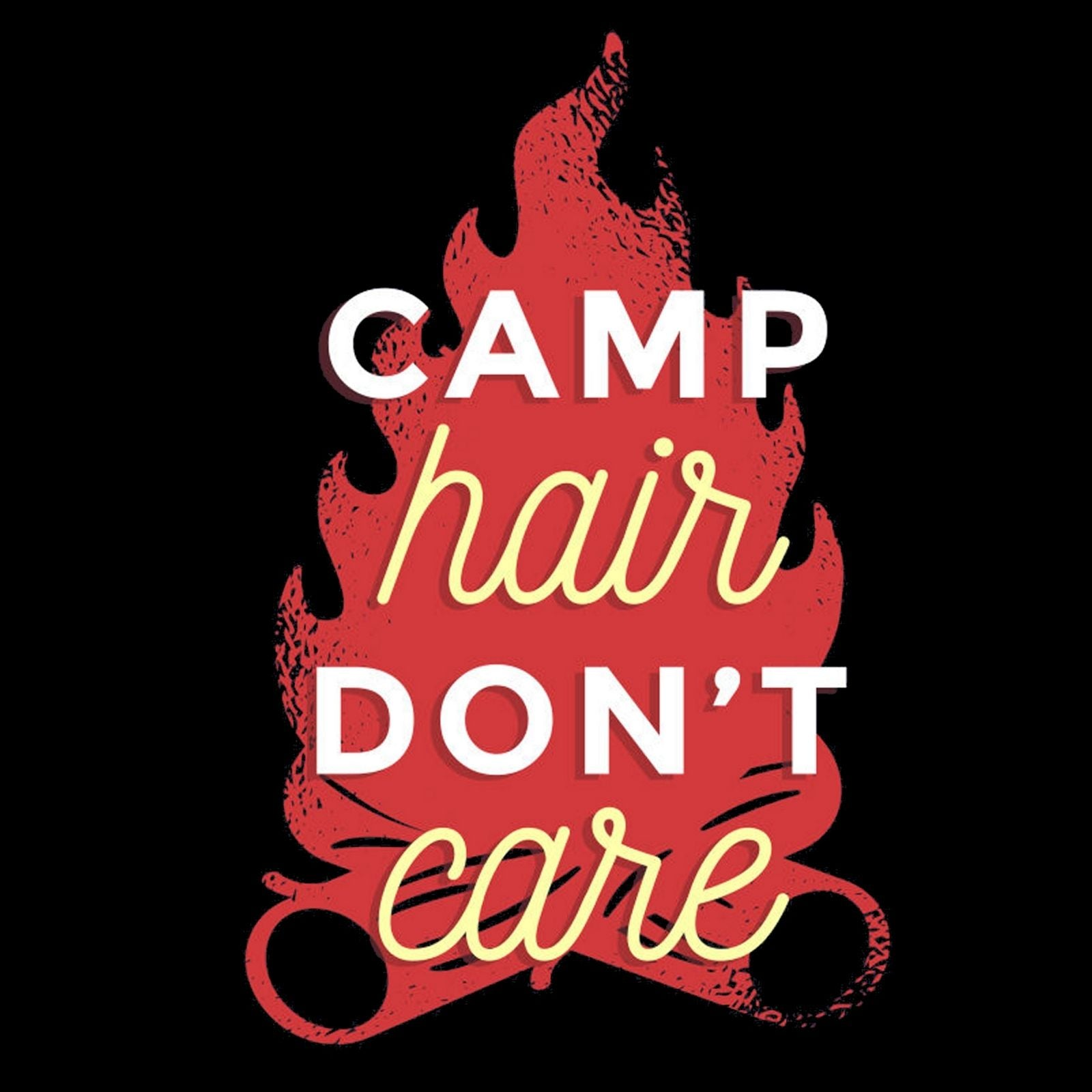Camp Hair Don't Care - Bastard Graphics