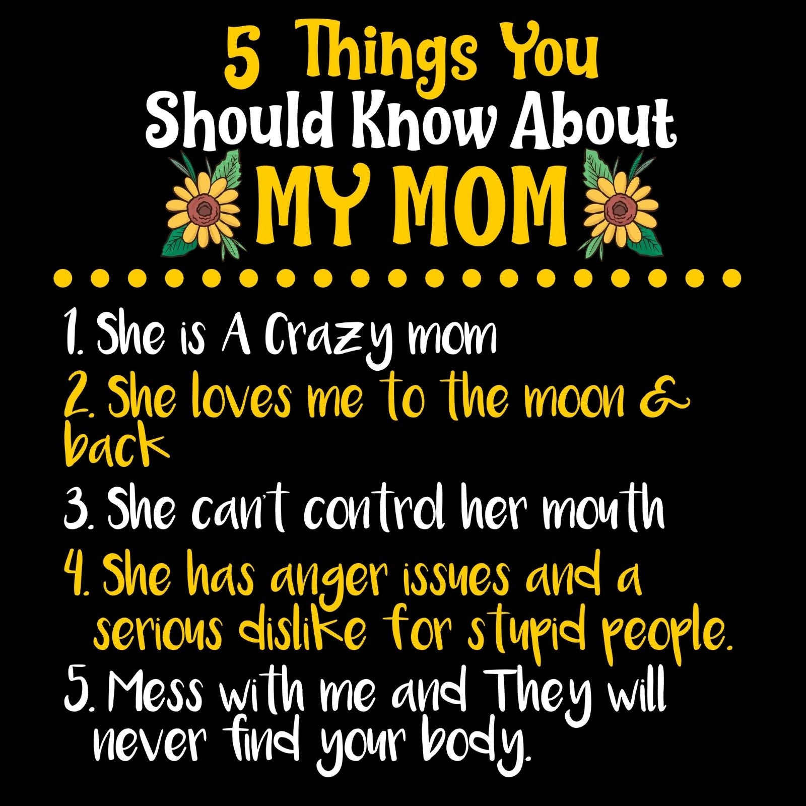 5 Things You Should Know About My MOM - Bastard Graphics