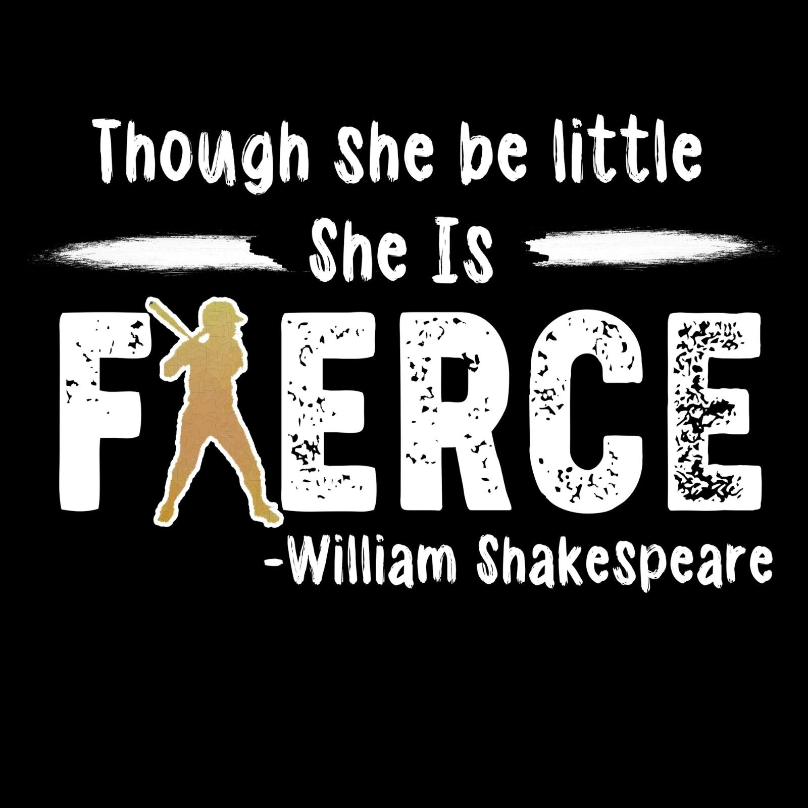 Though She Be Little She Is Fierce 3 -William Shakespeare - Bastard Graphics