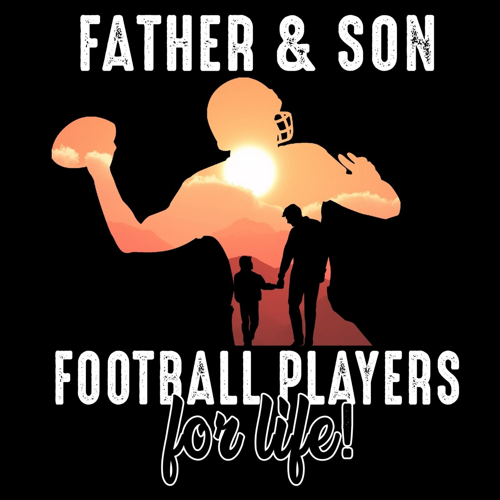 Father And Son Football Players For Life - Bastard Graphics