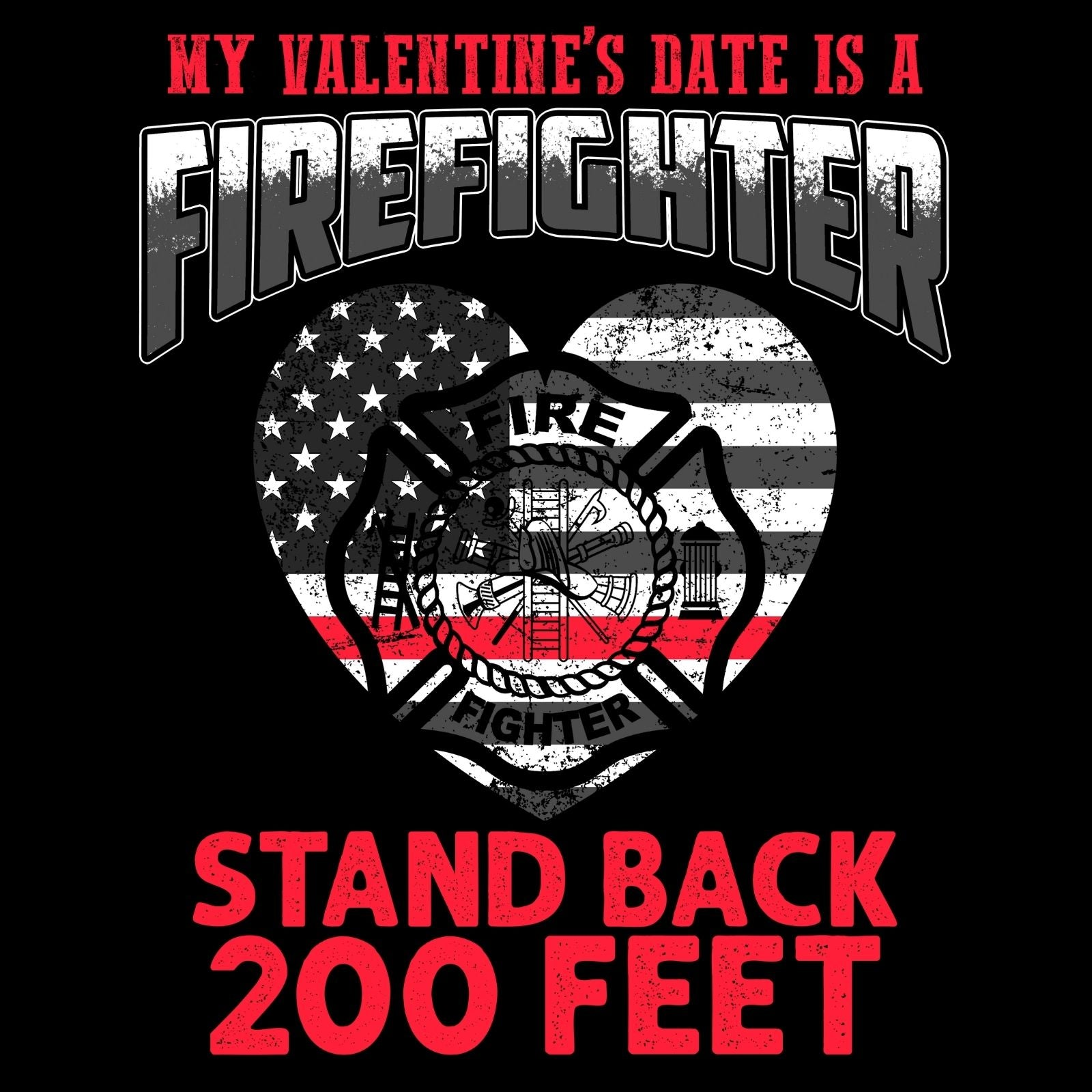 My Valentine's Date Is A Firefighter - Bastard Graphics