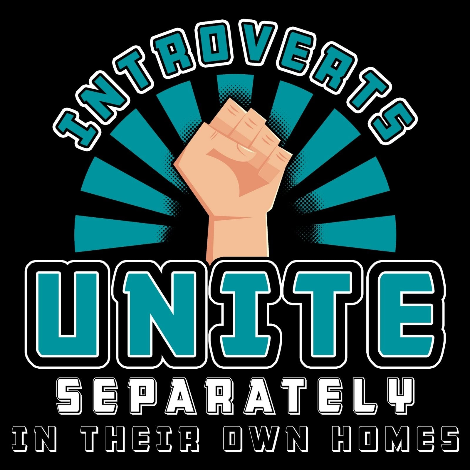 Introverts Unite Separately In Their Own Homes - Bastard Graphics