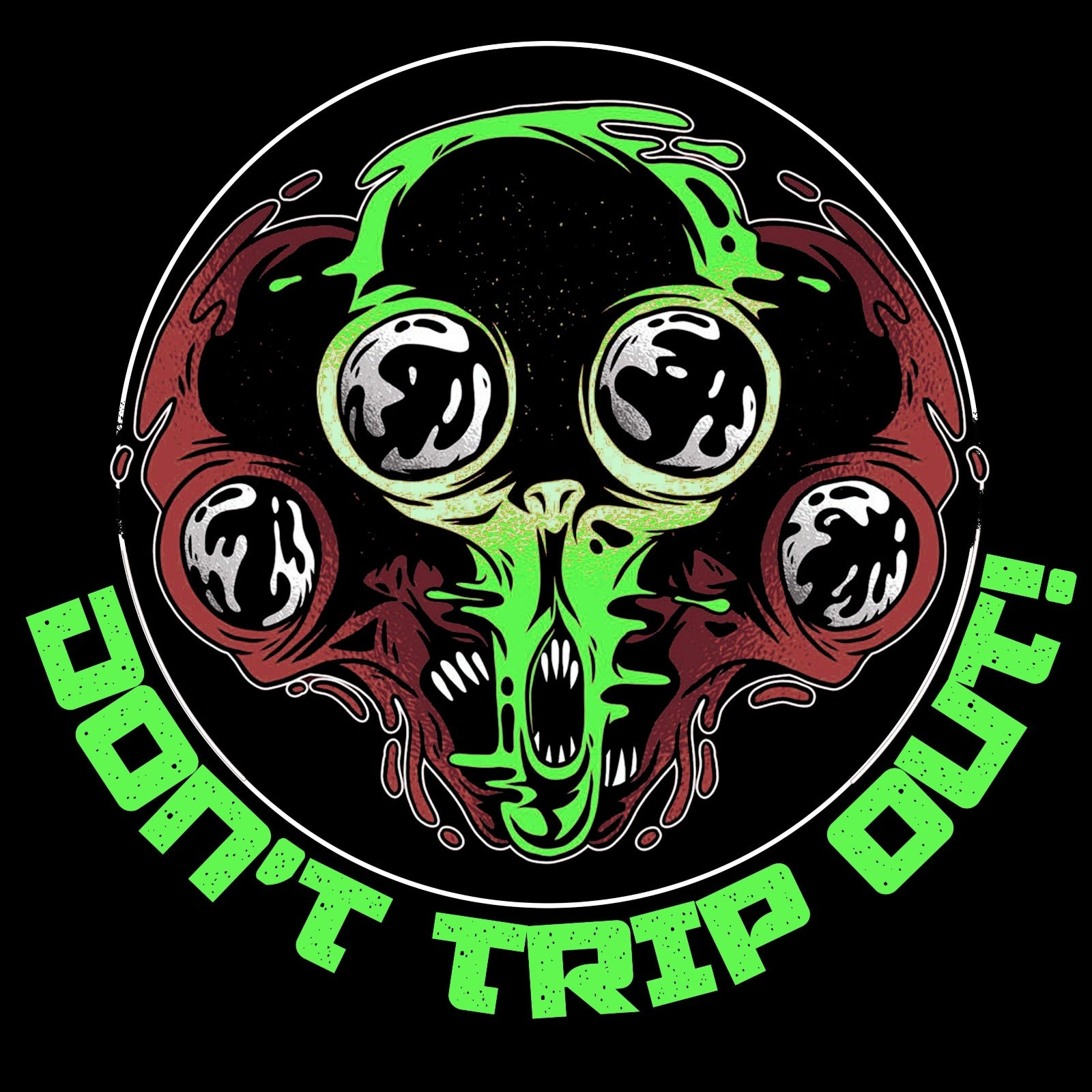 Don't Trip Out - Bastard Graphics