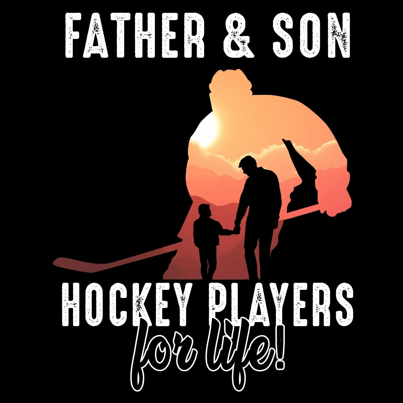 Father And Son Hockey Players For Life - Bastard Graphics