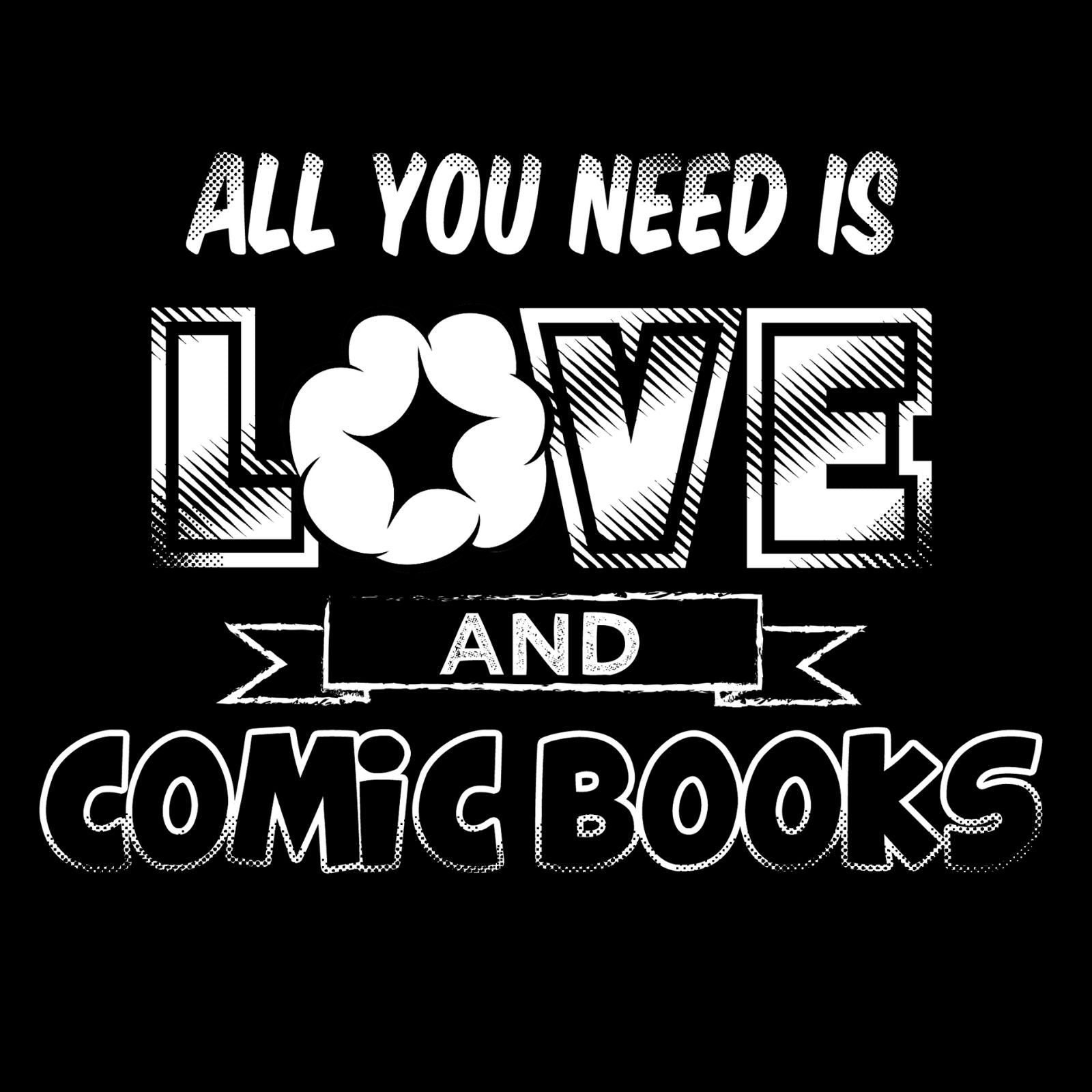 All You Need Is Love And Comic Books - Bastard Graphics