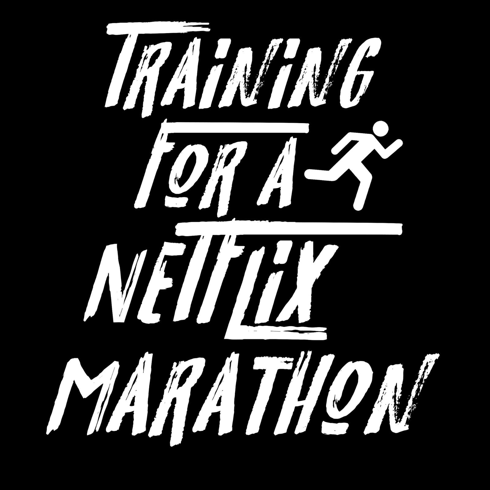Training For A Netflix Marathon - Bastard Graphics