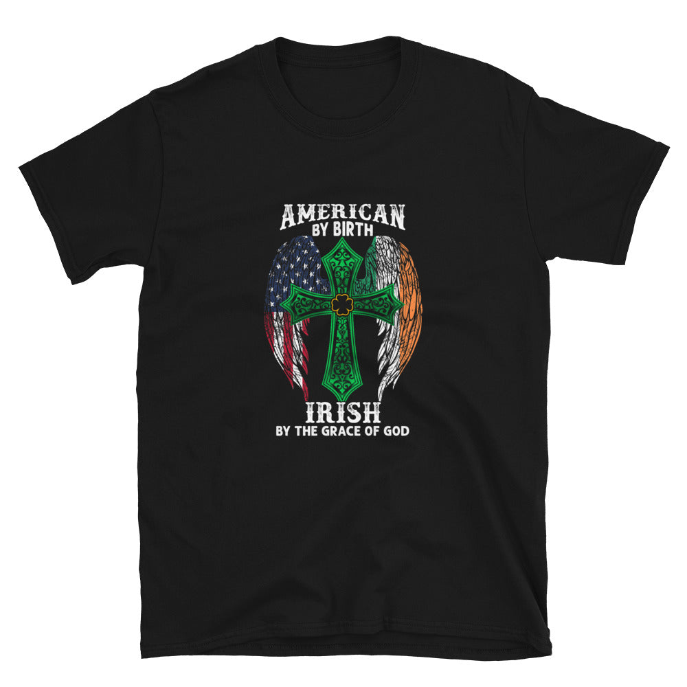 American By Birth Irish By The Grace Of God - Bastard Graphics