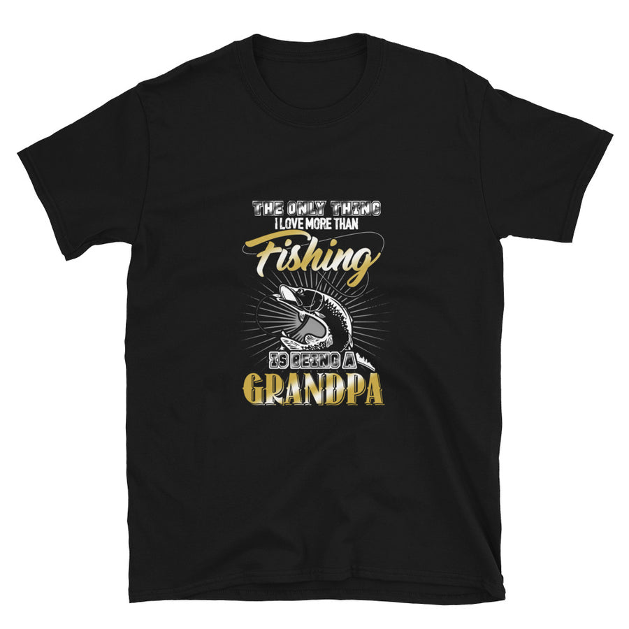 The Only Thing I Love More Than Fishing Is Being A Grandpa! - Bastard Graphics