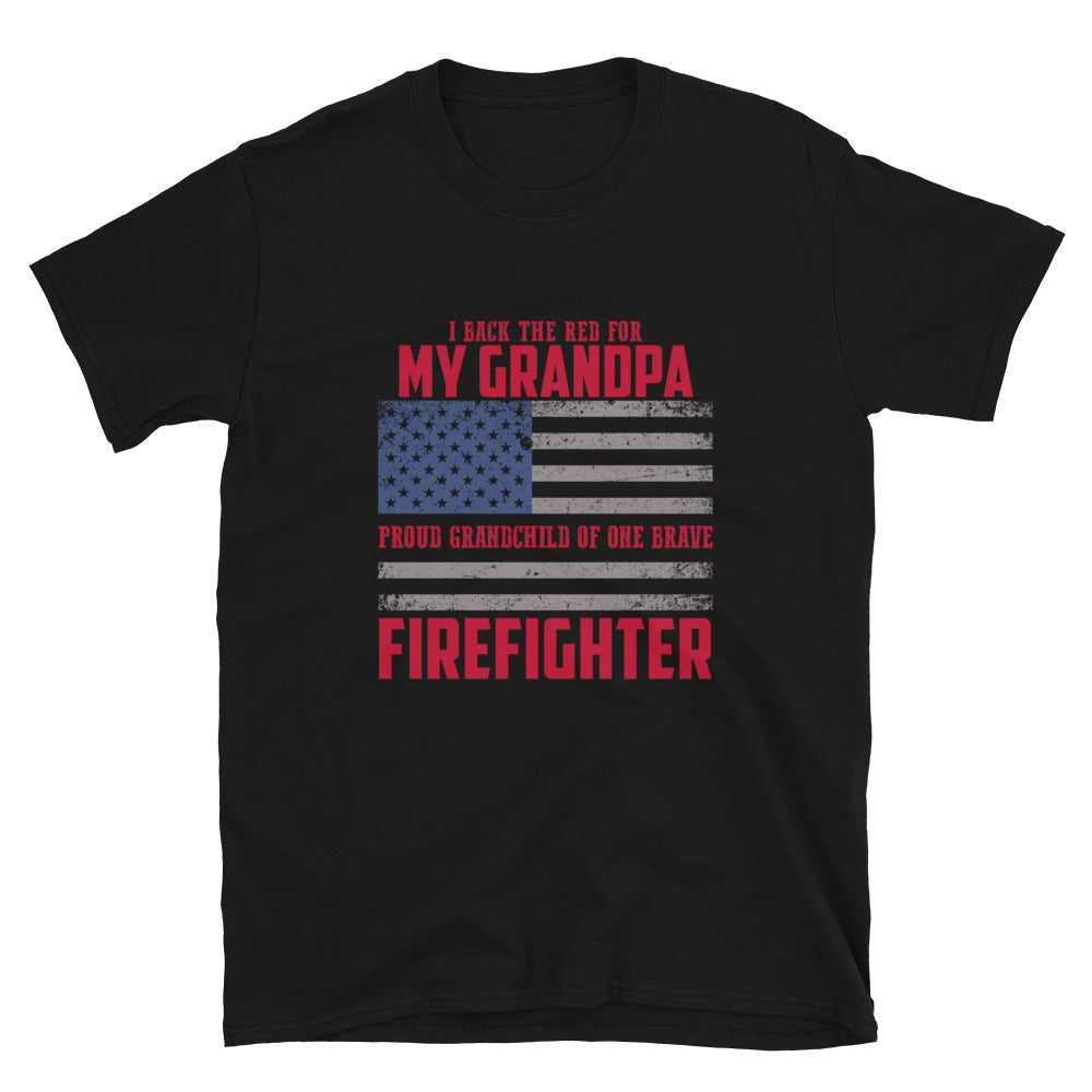 I Back The Red For My Grandpa, Proud Grandchild Of One Brave Firefighter - Bastard Graphics