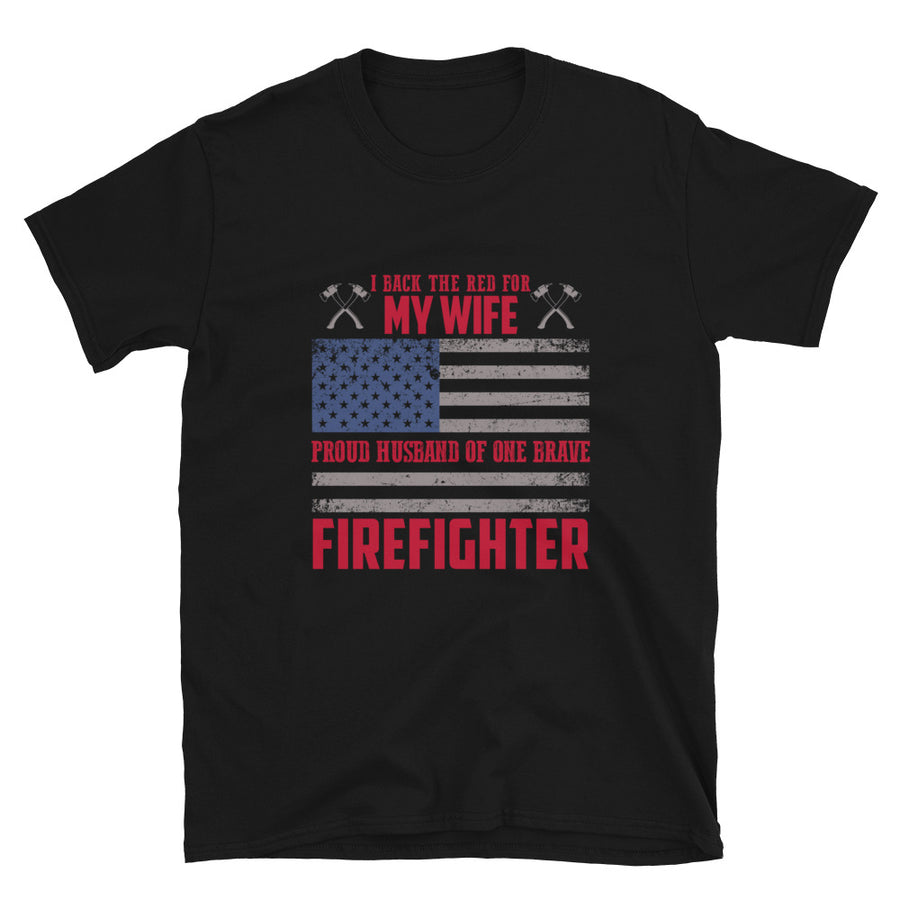 I Back The Red For My Wife, Proud Husband Of One Brave Firefighter - Bastard Graphics