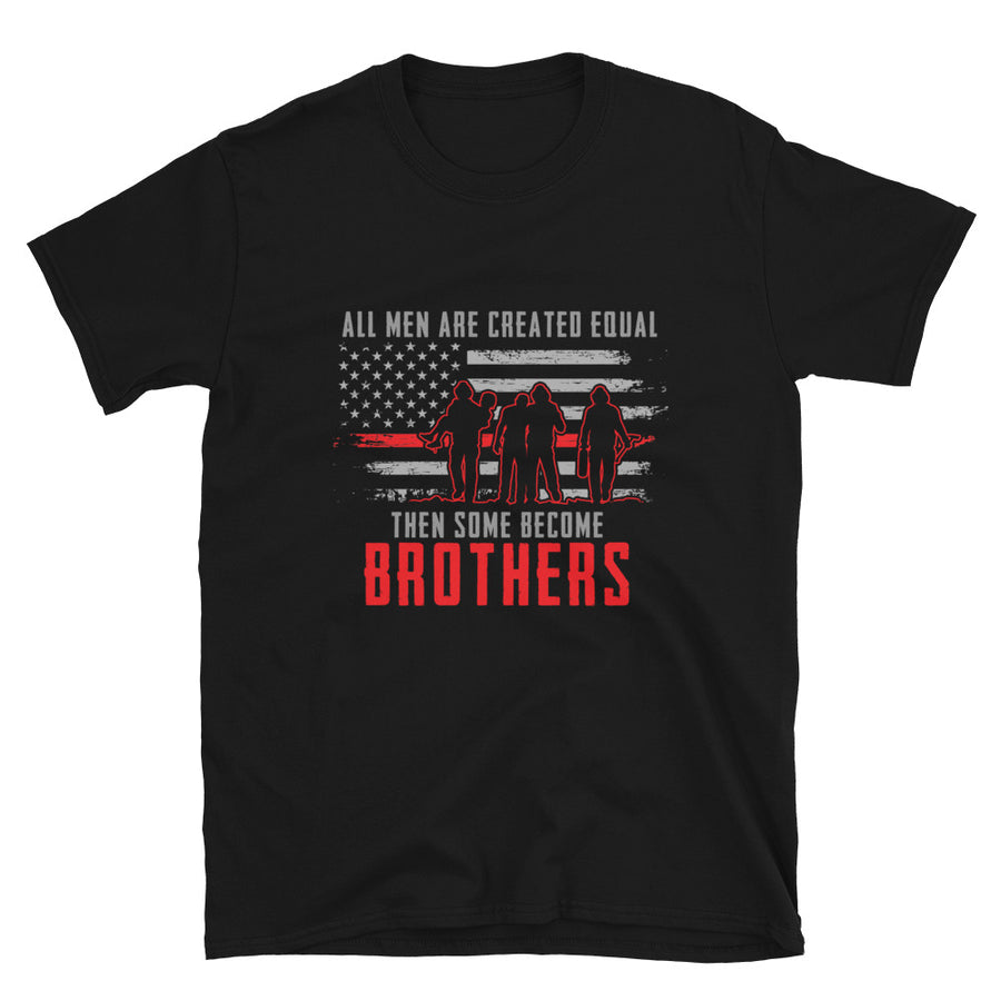 All Men Are Created Equal Then Some Become Brothers - Bastard Graphics