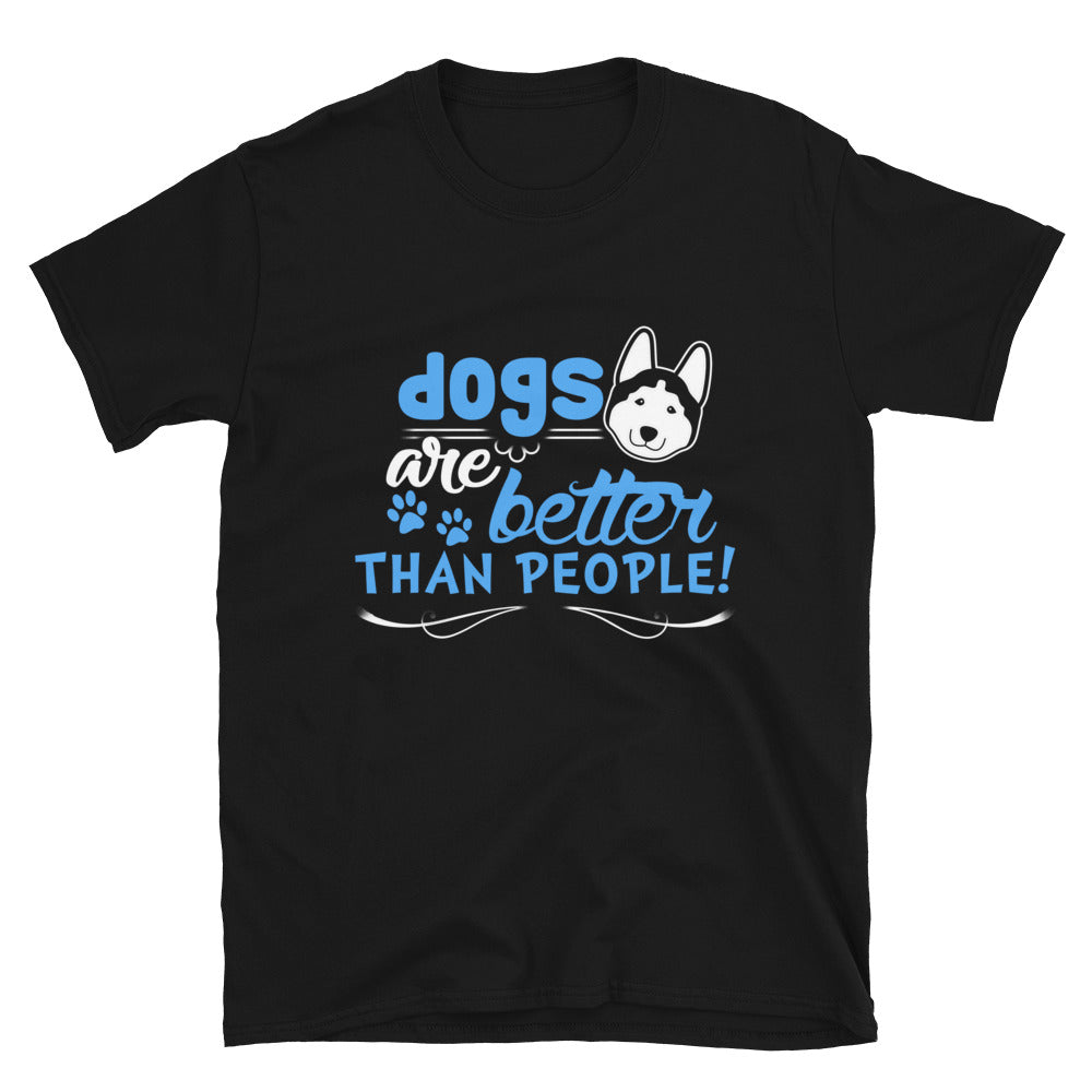 Dogs Are Better Than People! - Bastard Graphics
