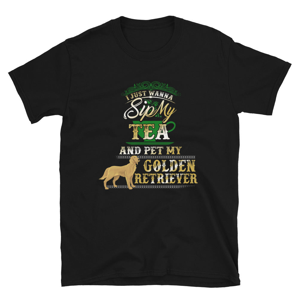 I Just Wanna Sip My Tea And Pet My Golden Retriever - Bastard Graphics