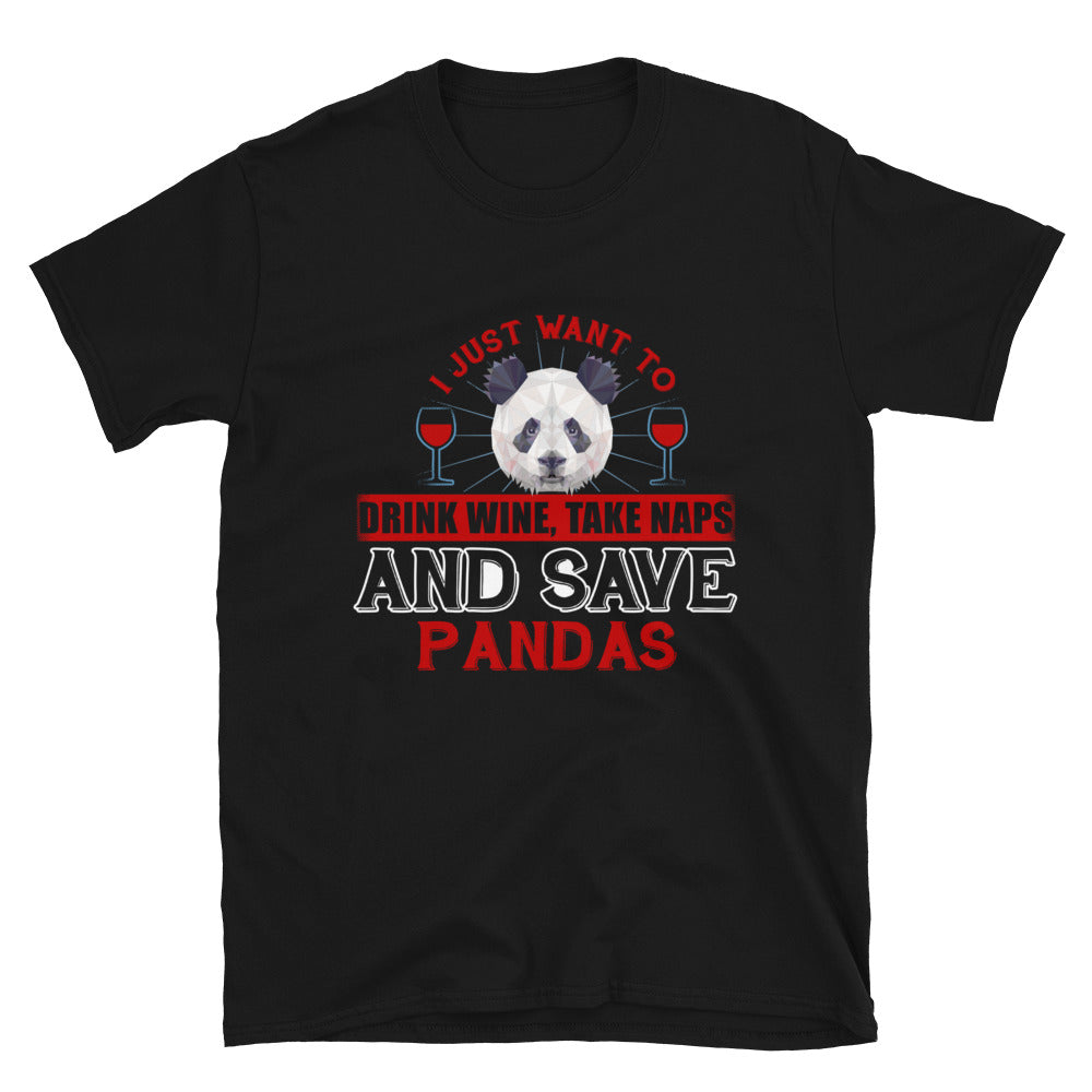 I Just Want To Drink Wine, Take Naps And Save Pandas - Bastard Graphics