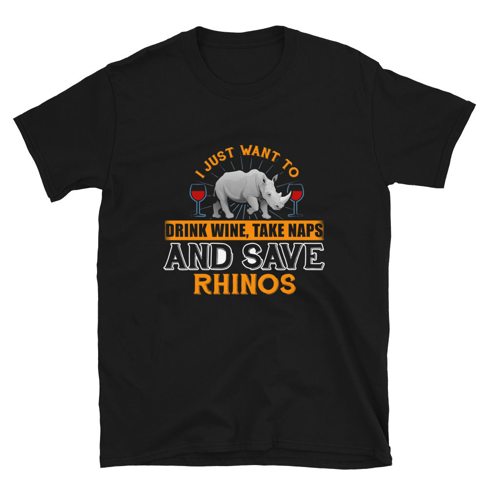 I Just Want To Drink Wine, Take Naps And Save Rhinos - Bastard Graphics
