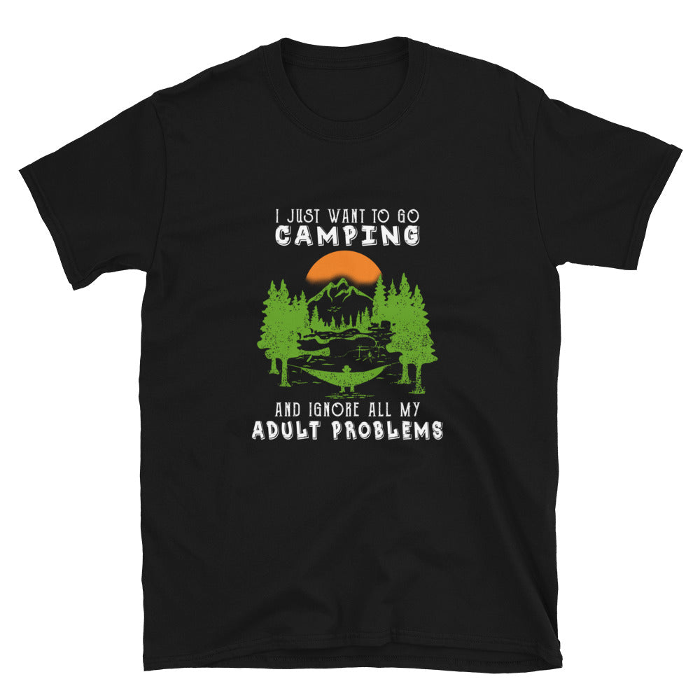 I Just Want To Go Camping And Ignore All My Adult Problems - Bastard Graphics
