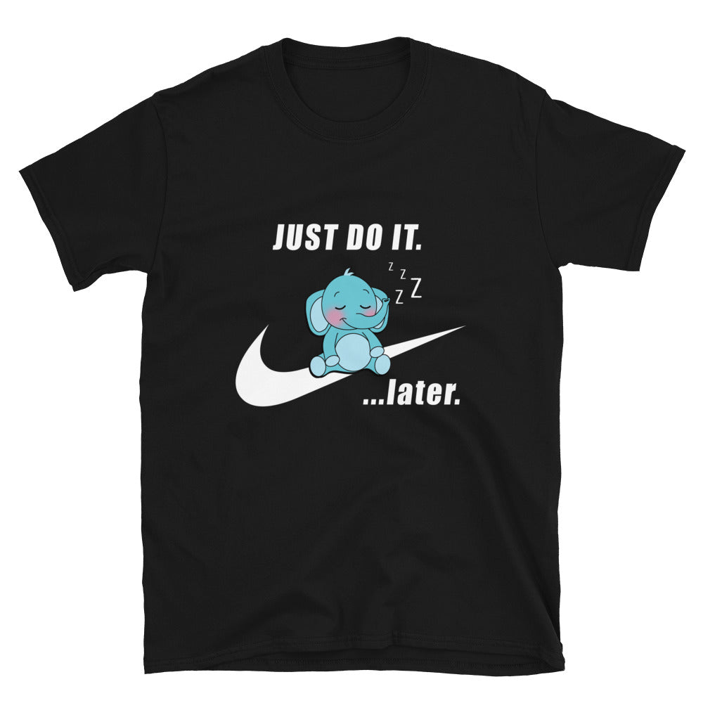 Just Do It.... Later. - Bastard Graphics