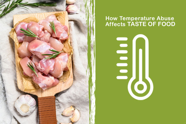 How Temperature Abuse Affects The Taste of Your Food