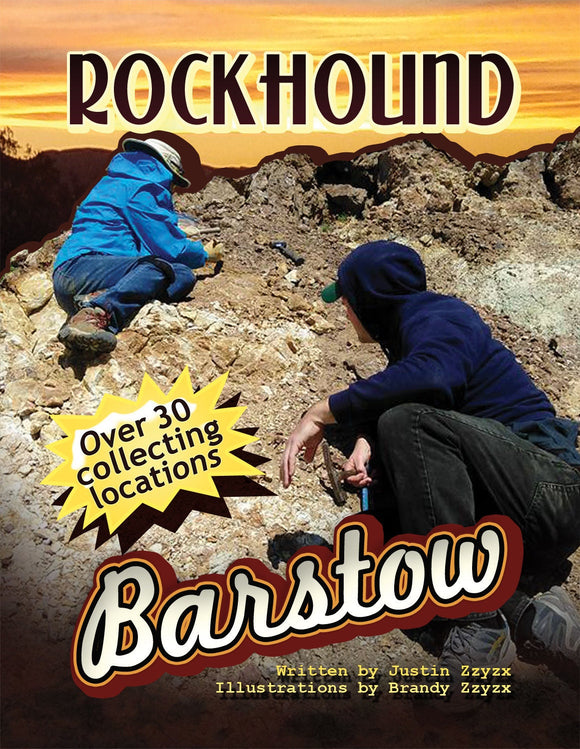 Rockhound Barstow - California Mojave Desert Field Collecting Maps for Mineral Collectors and Desert Explorers - Collect your Own Minerals!